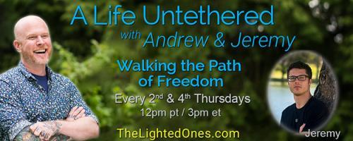 A Life Untethered with Andrew Martin: Walking the Path of Freedom: The Energy of 2018 and Beyond