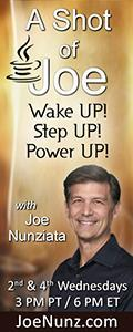 A Shot of Joe with Joe Nunziata - Wake UP! Step UP! Power UP!