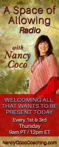 A Space of Allowing Radio with Nancy Coco: Welcoming All That Wants to Be Present Today