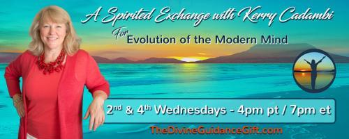 A Spirited Exchange with Kerry Cadambi: For Evolution of the Modern Mind: Dreams -  Doorway to Your Evolution