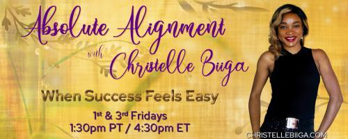 Absolute Alignment with Christelle Biiga: When Success Feels Easy: Spirituality and Money: Good or Bad Union?