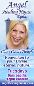 Angel Healing House Radio with Claire Candy Hough: Encore: Allow Miracles Into Your Life