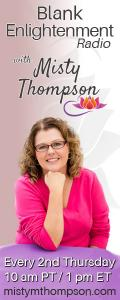 Blank Enlightenment Radio with Misty Thompson: Connection to my Spirit Team, Part 3:  Connecting to Your Higher Source. Call in for a reading 800-930-2819