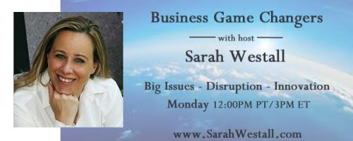 Business Game Changers Radio with Sarah Westall: Learn New Village Initiative's Mission to Create 2 million Head of Household Jobs