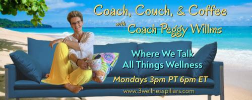 Coach, Couch, and Coffee Radio with Coach Peggy Willms - Where We Talk All Things Wellness : It's Spring Time...What's Up with these Damn Geckos. Special Guest Darcy Pariso, Animal Communicator, Medium and Reiki Master