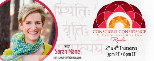 Conscious Confidence Radio - A Timeless Wisdom with Sarah Mane: Gaining Control of the Mind & Calming Your Heart!