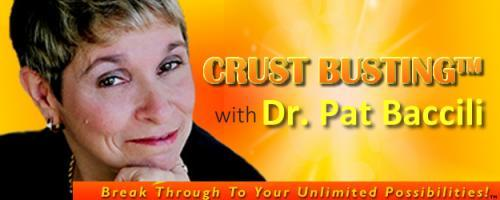 Crustbusting™ Your Way to An Awesome Life with Dr .Pat Baccili: Feel Better and Be Happier: Organic Supplements for Lifelong Wellness