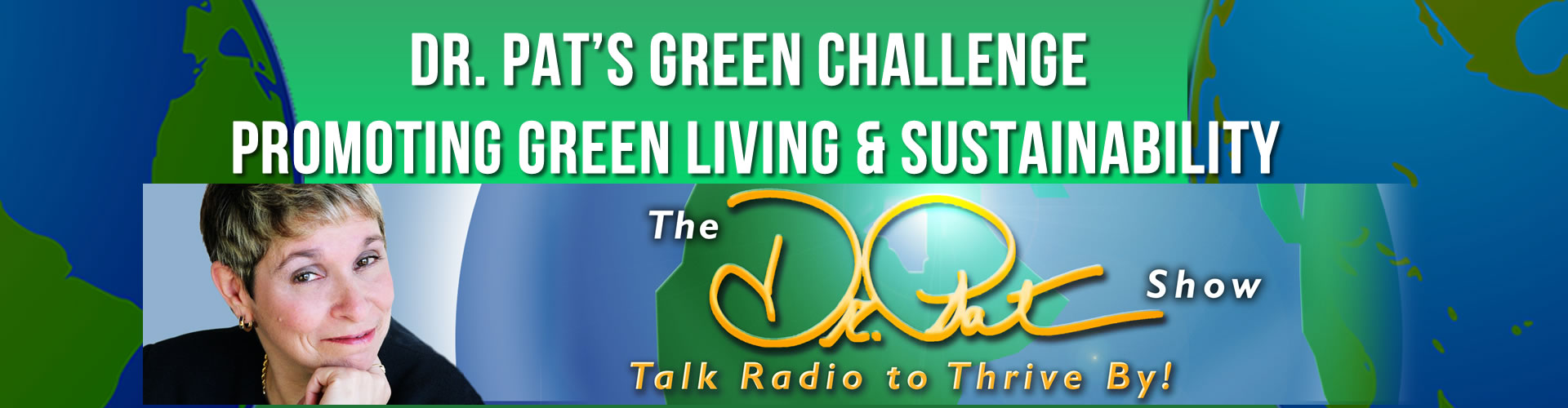 Dr. Pat Baccili - Dr. Pat's Green Challenge
