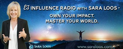 E3 Influence Radio with Sara Loos - Own Your Impact. Master Your World: InSPIRITed Leaders Change the World