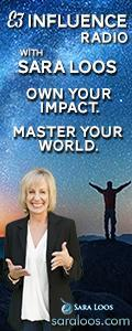 E3 Influence Radio with Sara Loos - Own Your Impact. Master Your World