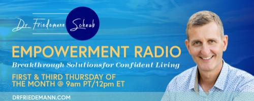 Empowerment Radio with Dr. Friedemann Schaub: How to get quickly grounded and re-centered with Dr. Susan Shumsky