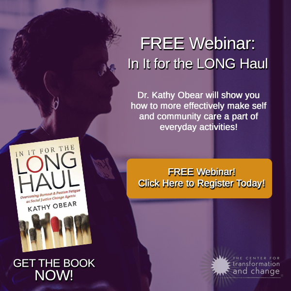FREE Self-Care Webinar with Dr. Kathy Obear - In It for the LONG Haul