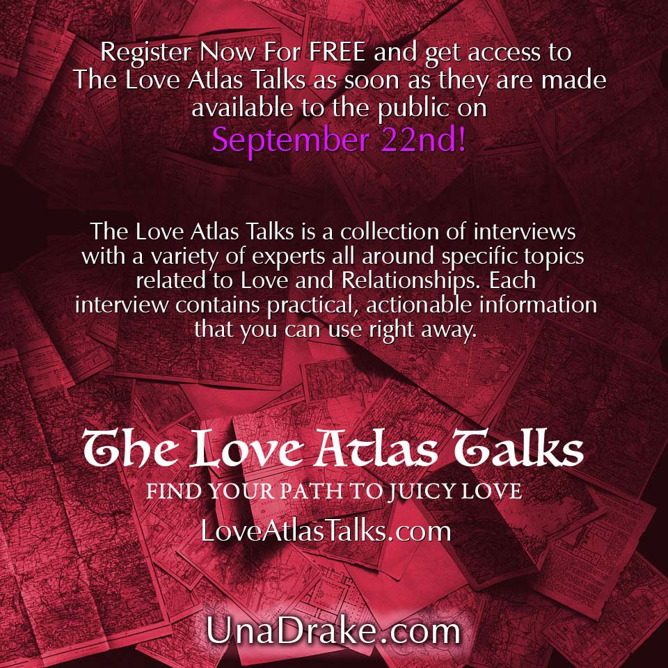 FREE Sign-up for The Love Atlas Talks with Una Drake