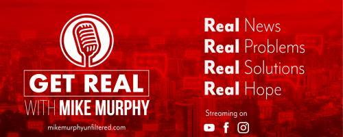 Get Real with Mike Murphy: Real News, Real Problems, Real Solutions, Real Hope: Healing From Self Sabotage with Jason Christoff