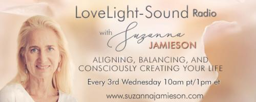 LoveLight-Sound Radio with Suzanna Jamieson: Aligning, Balancing, and Consciously Creating Your Life: Introducing No. 5 of the 5 Shifts: Invest in Expert Mentoring