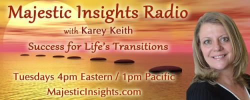 Majestic Insights Radio with Karey Keith - Success for Life's Transitions: Happy Publishing by Erica Glessing
