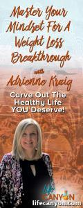 Master Your Mindset For A Weight Loss Breakthrough with Adrienne Kraig: Carve Out The Healthy Life You Deserve!