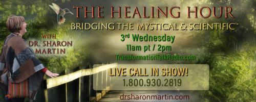 Maximum Medicine Radio with Dr. Sharon Martin: Bridging the Mystical and Scientific for Healing: More on Energy Medicine! Are we really all connected? Can a butterfly really flap its wings and alter the path of a tornado?