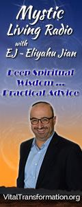 Mystic Living Radio with EJ ~ Eliyahu Jian - Deep Spiritual Wisdom ...Practical Advice