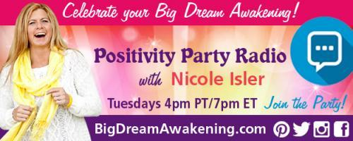 "Positivity Party Radio with Nicole Isler: Awakening Your ""Dream-Maker-Happener"" Spirit with Donna Haese"