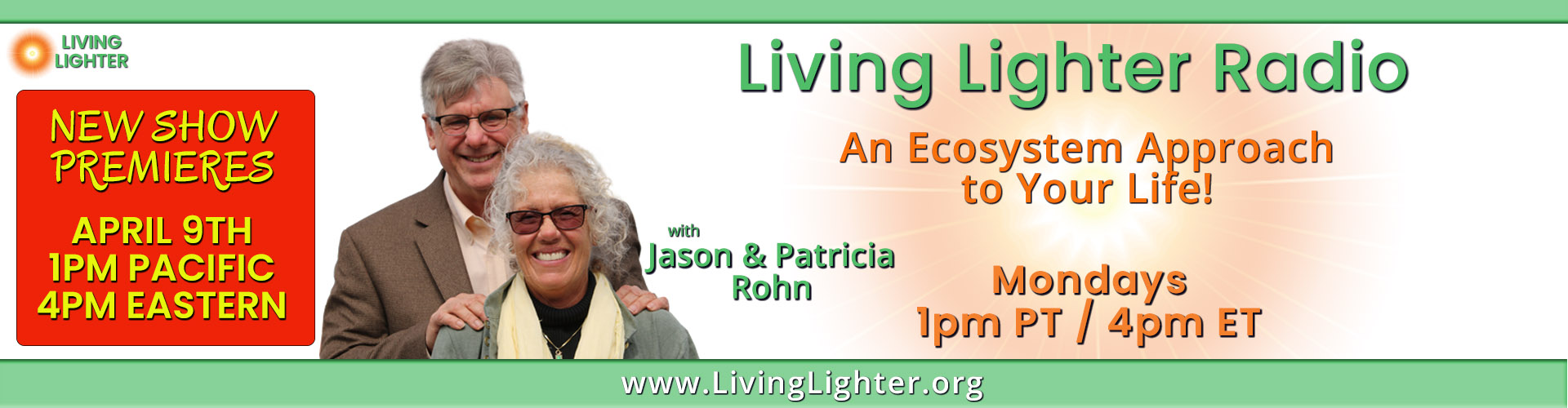 Premiere of Living Lighter Radio with Jason & Patricia Rohn April 9th