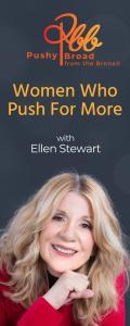 Pushy Broad From The Bronx® with Ellen Stewart: Everybody Needs A Little Push®