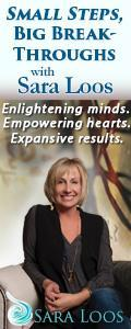 Small Steps, Big Breakthroughs with Sara Loos - Enlightening Minds. Empowering Hearts. Expansive Results.