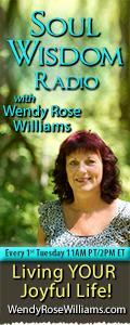 Soul Wisdom Radio with Wendy Rose Williams - Living YOUR Joyful Life!
