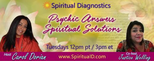Spiritual Diagnostics Radio - Psychic Answers & Spiritual Solutions with Carol Dorian & Co-host Justice Welling: Spiritual PTSD