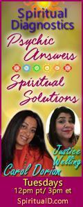 Spiritual Diagnostics Radio - Psychic Answers & Spiritual Solutions with Carol Dorian & Co-host Justice Welling