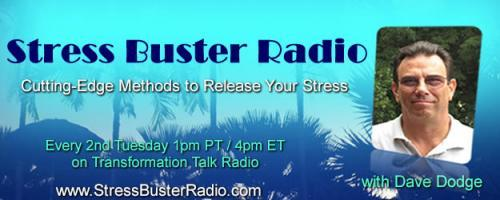 "Stress Buster Radio with Dave Dodge: Why Stress is in the ""Eye"" of the Beholder - Method of the Month - The Sedona Method"