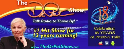 The Dr. Pat Show: Talk Radio to Thrive By!: Host of MESSAGE DELIVERY! by Lisa Ann, YOU CAN'T MAKE THIS STUFF UP!