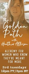 The Golden Path with Heather Allison - Alchemy for Women who know they are Meant for More: The Emerging Feminine Paradigm of Business