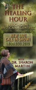 The Healing Hour with Dr. Sharon Martin: Bridging the Mystical & Scientific™