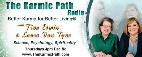 The Karmic Path Radio with Tina and Laura : A Psychic Child, a Ghost and a Dinner Party