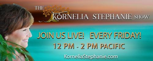 "The Kornelia Stephanie Show: Lady Boss: ""Handle the Lump, Heal your Life Part 3"" with Dana Theriault and Ann Fonfa"