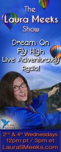 The Laura Meeks Show: Dream On ~ Fly High ~ Live Adventurously Radio!: Flying High With Major Transformation