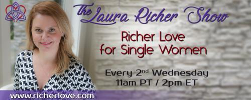 The Laura Richer Show - Richer Love for Single Women: Love it or Leave it: Three Ways to Permanently Clock Out of a Dead-End Job