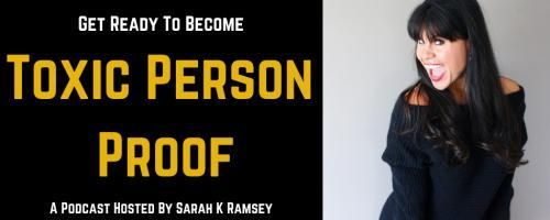 Toxic Person Proof Podcast with Sarah K Ramsey: What is He Thinking? - A Live Coaching Session