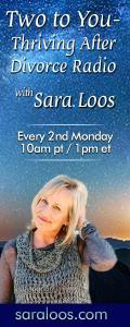 Two to You - Thriving After Divorce Radio....with Sara Loos