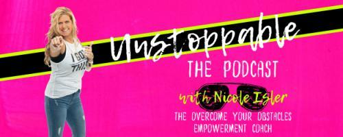 Unstoppable - The Podcast Hosted by Nicole Isler: 7 Ways to Consistently Focus on Joy