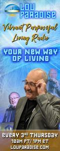 Vibrant Purposeful Living Radio with Lou Paradise: Your New Way of Living