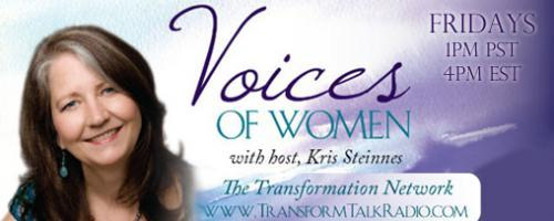 Voices of Women with Host Kris Steinnes: Lisa Markman -how to be  Powerfully, Positively Influential and Gerry Ebalaroza-Tunnell, MA - Resilience for Transformation