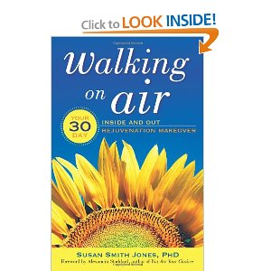 Walking on Air Your 30-Day Inside and Out Rejuvenation Makeover