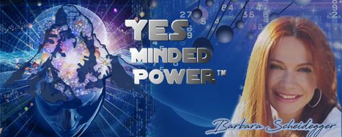 Yes Minded Power Radio: Living Your Future Now with Barbara Scheidegger, C.ht.: Freedom From The Victim Syndrome: Change your mind to signal personal power and strength now!