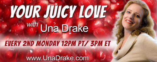 Your Juicy Love with Una Drake: Self-Love, Divine Love, and Healing the Human Heart